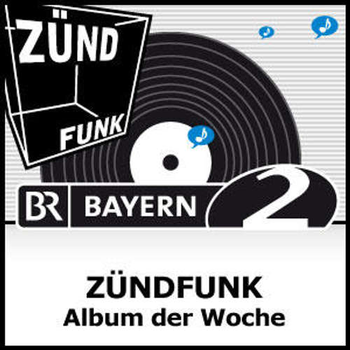 Album der Woche im ZÜNDFUNK