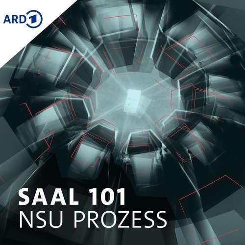 Saal 101 - Dokumentarhörspiel zum NSU-Prozess in der ARD Audiothek