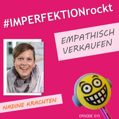 Empathisch verkaufen? Geht!  - Interview mit Nadine Krachten
