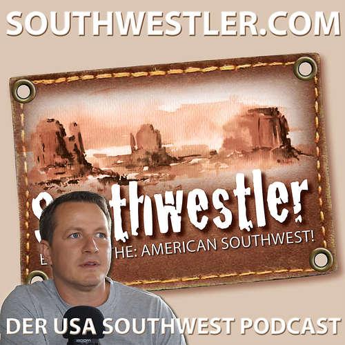 Die Southwestler Show: dein USA Reisepodcast.