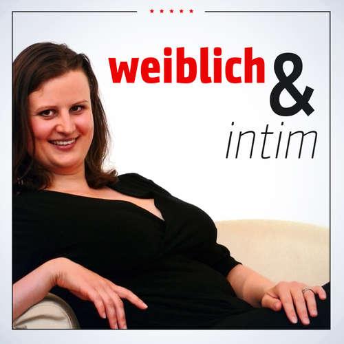 Weiblich und Intim mit Aksana Rasch: Beziehung | Liebe | Sexualität| Inspiration