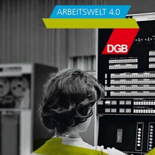 """DGB Podcast """"Wissen macht Arbeit""""(5) – Alles Smart: Arbeiten mit künstlicher Intelligenz"""