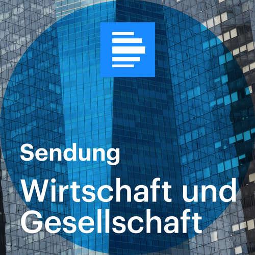 Wirtschaft und Gesellschaft - komplette Sendung - 07.05.2021