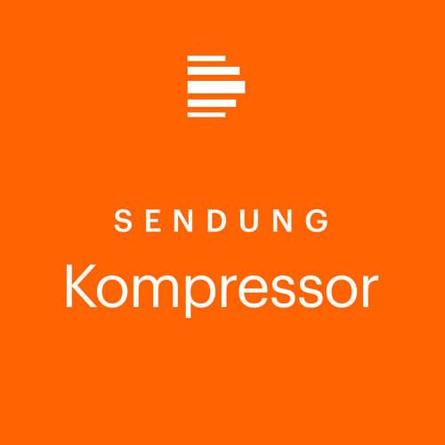 Kompressor - das Kulturmagazin (ganze Sendung) - Deutschlandfunk Kultur