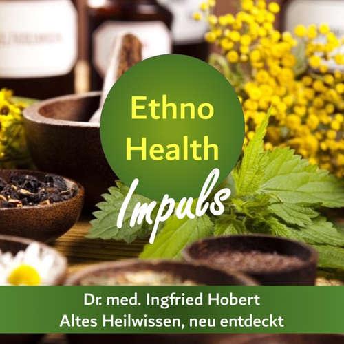 Ethno Health Podcast: Dein Podcast für natürliche Heilmittel aus der ganzen Welt