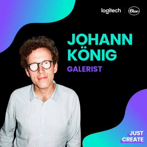 Johann König, Galerist | Just Create