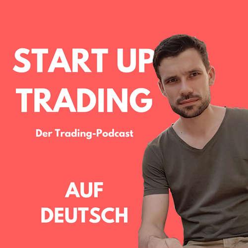 Start Up Trading   Dein Podcast über Investieren, Trading und Finanzen