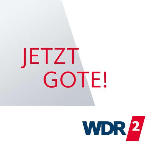 WDR 2 Jetzt Gote!
