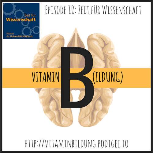 VitB010 Vitamin B(ildung): Zeit für Wissenschaft