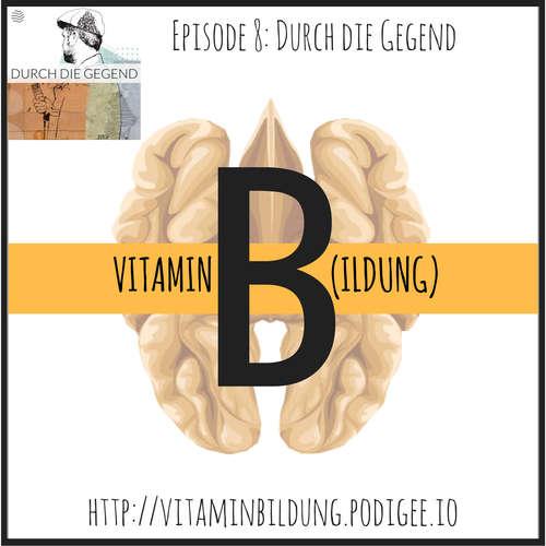 VitB008 Vitamin B(ildung): Durch die Gegend