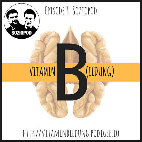 VitB001 Vitamin B(ildung): Soziopod