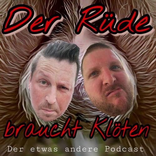 Der Rüde braucht Klöten - Der etwas andere Podcast