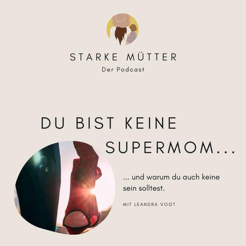 Du bist keine Supermom...