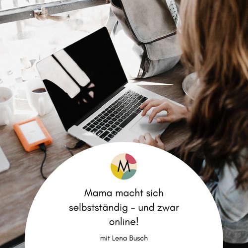 Mama macht sich selbstständig - online!