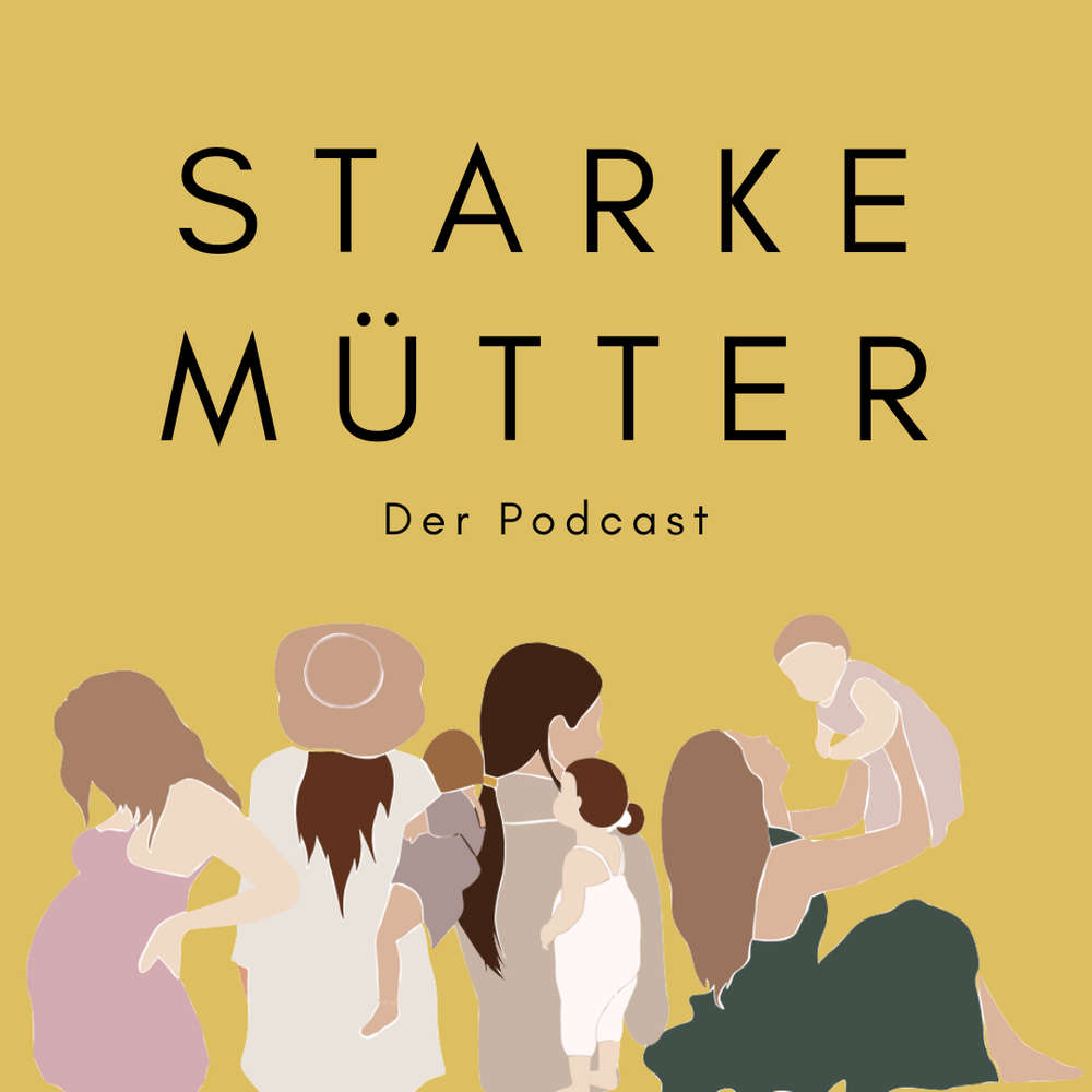 Starke Mütter - Der Podcast