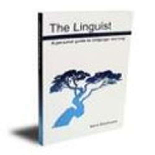 The Linguist. Eine persönliche Anleitung für das Sprachenlernen
