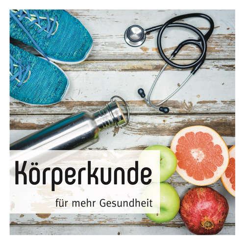 Körperkunde für mehr Gesundheit