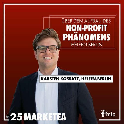 MARKETEA EP025 // Karsten Kossatz von Helfen.Berlin über den Aufbau eines Non-Profit Phänomens