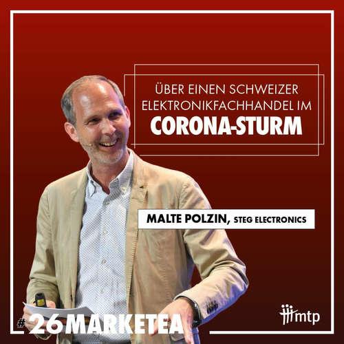 MARKETEA EP026 // Malte Polzin von Steg über einen schweizer Elektronikhandel im Coronasturm