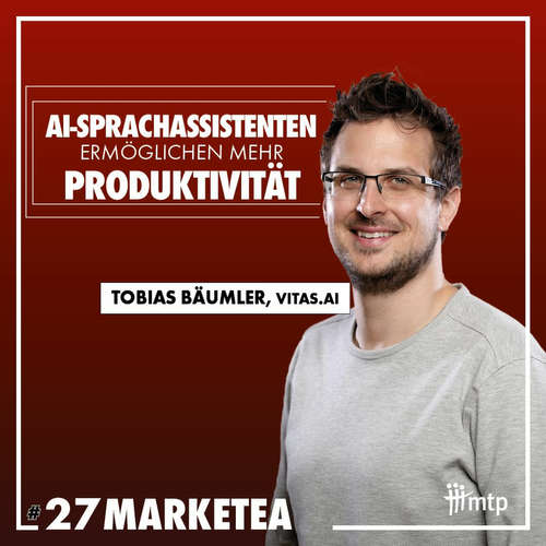 MARKETEA EP027 //Tobias Bäumler von VITAS.ai über AI-Sprachassistenten für Kundenanfragen