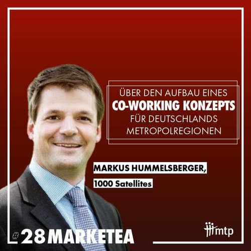 MARKETEA EP028 // Markus von 1000 Satellites über Co-Working für Deutschlands Metropolregionen