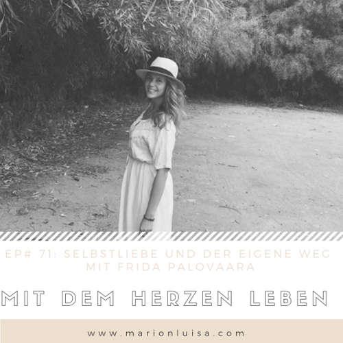 EP #71: Selbstliebe und der eigene Weg mit Frida Palovaara