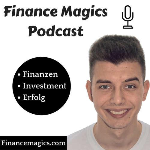 Finance Magics Podcast - Aktien, Investieren, Finanzen, Börse, Freiheit, Bildung, Vermögen, Geld