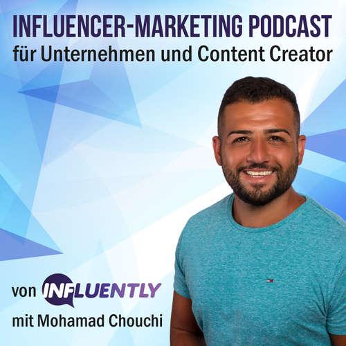 Influencer Marketing für Unternehmer & Content Creator / Influencer | von INFLUENTLY mit Mohamad Chouchi |