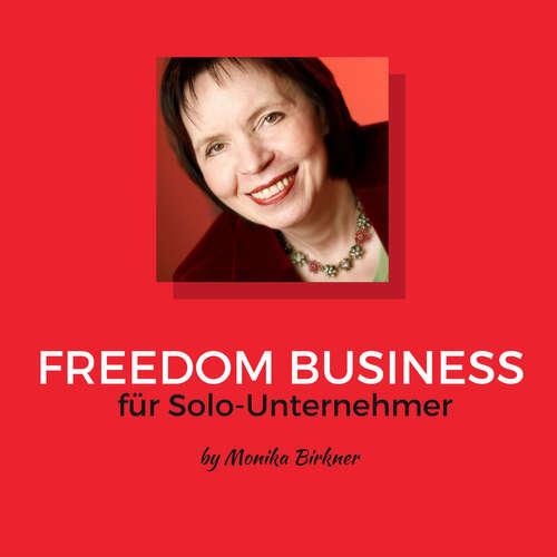Der Freedom Business Podcast für Solo-Unternehmer von und mit Monika Birkner