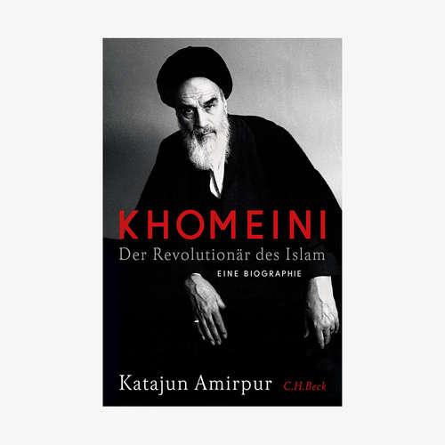 Khomeini, der Revolutionär des Islams - Eine Buchvorstellung