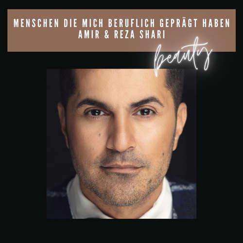 """#142 Menschen die mich beruflich geprägt haben """"AMIR & REZA SHARI"""" aus Mannheim"""