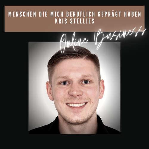 """#143 Menschen die mich beruflich geprägt haben """"KRIS STELLJES"""" aus Berlin"""