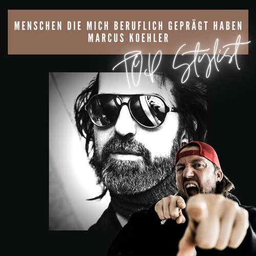 """#144 Menschen die mich beruflich geprägt haben """"MARCUS KOEHLER"""" aus Darmstadt"""