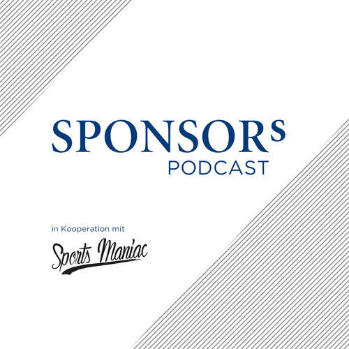 Der SPONSORs Podcast - im Dialog über das Milliardenbusiness Sport in Kooperation mit Sports Maniac