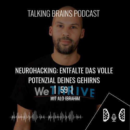 59 | Neurohacking: Entfalte das volle Potential deines Gehirns