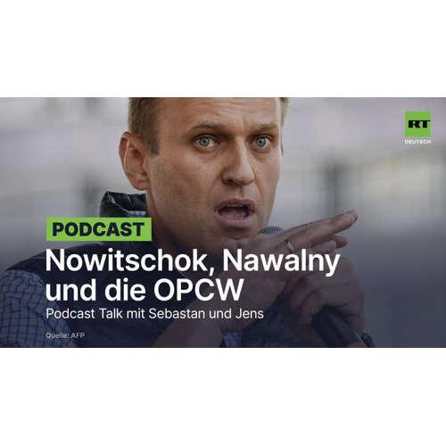 Podcast Talk: Nowitschok, Nawalny und die OPCW