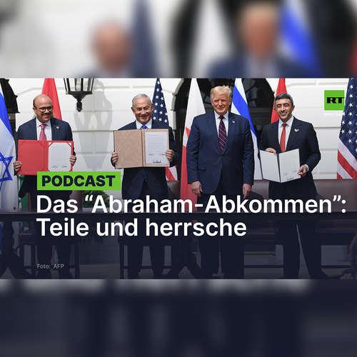 """Teile und herrsche: Hintergründe des """"Abraham-Abkommens"""" zwischen Israel und den Golfstaaten"""