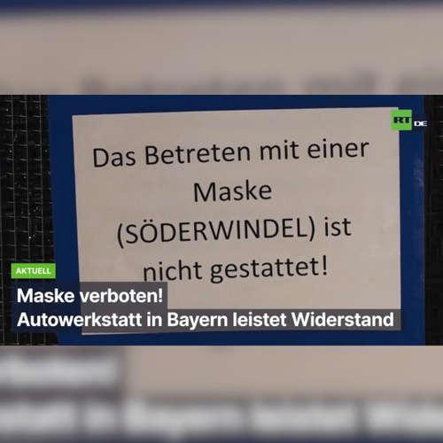 Runter mit der Maske! Kfz-Werkstatt in Bayern leistet stillen Widerstand
