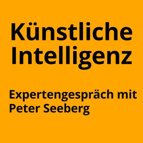 Künstliche Intelligenz - im Gespräch mit Peter Seeberg