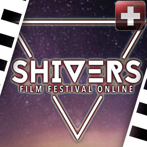SHIVERS Film Festival Online | Alle Filme & Infos
