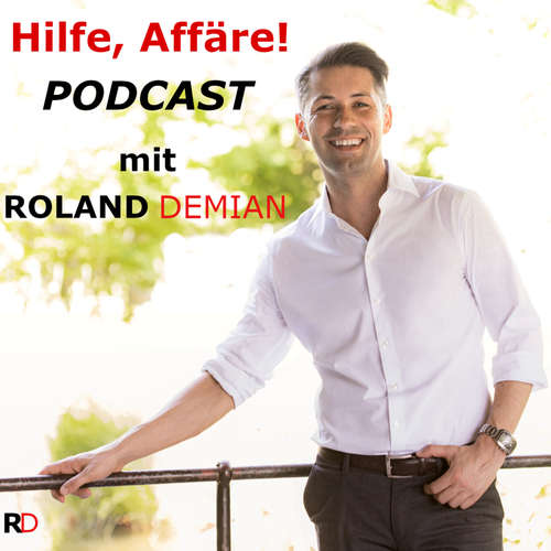 Hilfe, Affäre! Podcast mit Roland Demian