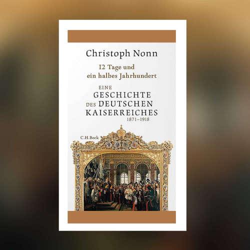 Christoph Nonn - 12 Tage und ein halbes Jahrhundert.