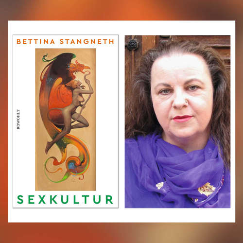 Bettina Stangneth – Sexkultur