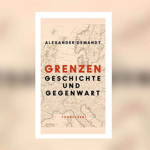 Alexander Demandt - Grenzen. Geschichte und Gegenwart
