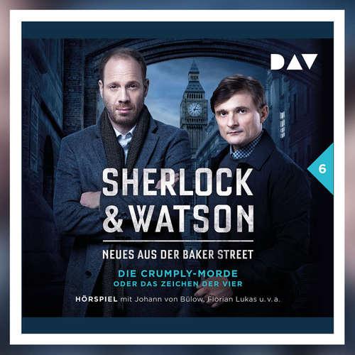 Sherlock & Watson – Neues aus der Baker Street. Die Crumply-Morde oder Das Zeichen der Vier (Fall 6)