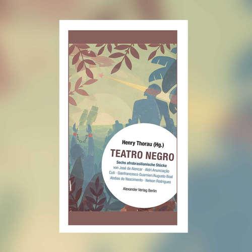 Henry Thorau (Hrsg.) - Teatro Negro. Sechs afrobrasilianische Stücke