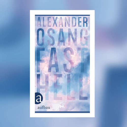 Alexander Osang - Fast hell