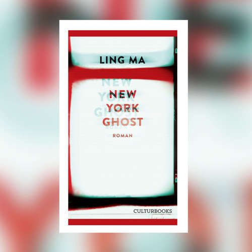 Ling Ma – New York Ghost