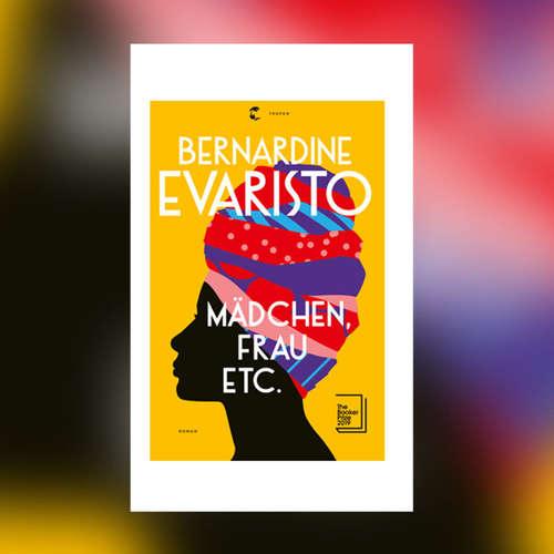 """Ur-feministischer Schocker: Bernardine Evaristo """"Mädchen Frau etc."""""""