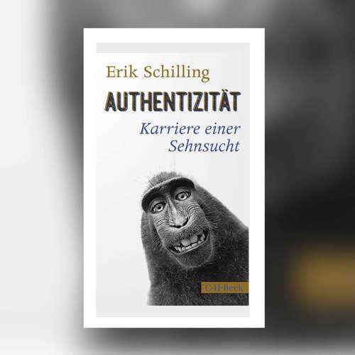 Erik Schilling - Authentizität. Karriere einer Sehnsucht